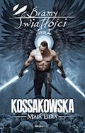 Bramy Światłości. Tom 2 - Maja Lidia Kossakowska - ebook