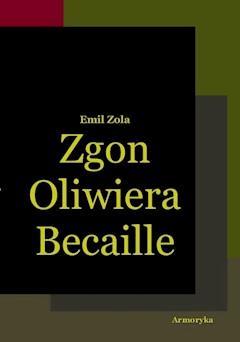 Zgon Oliwiera Becaille i inne opowiadania - Emil Zola - ebook