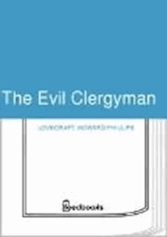 The Evil Clergyman - Howard Phillips Lovecraft - ebook