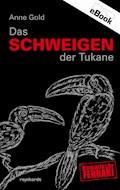 Das Schweigen der Tukane - Anne Gold - E-Book