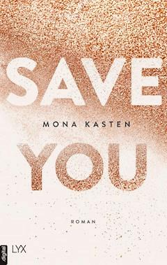 Save You - Mona Kasten - E-Book