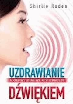 Uzdrawianie dźwiękiem - Shirlie Roden - ebook
