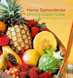 Owoce egzotyczne - Hanna Szymanderska - ebook