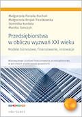 Przedsiębiorstwa w obliczu wyzwań XXI wieku - Małgorzata Porada-Rochoń, Małgorzata Brojak-Trzaskowska, Dominika Kordela, Monika Tomczyk - ebook