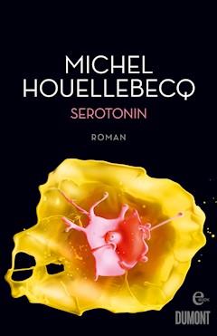 Serotonin - Michel Houellebecq - E-Book