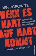 Wenn es hart auf hart kommt - Ben Horowitz - E-Book