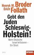 Gebt den Juden Schleswig-Holstein! - Henryk M. Broder - E-Book