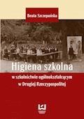 Higiena szkolna w szkolnictwie ogólnokształcącym w Drugiej Rzeczypospolitej - Beata Szczepańska - ebook