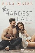 The Hardest Fall - Ella Maise - E-Book