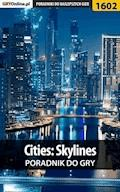 """Cities: Skylines - poradnik do gry - Dawid """"Kthaara"""" Zgud, Maciej """"Psycho Mantis"""" Stępnikowski - ebook"""