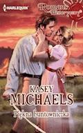 Piękna buntowniczka - Kasey Michaels - ebook
