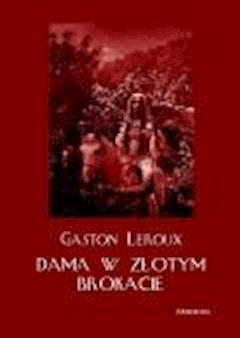 Dama w złotym brokacie - Gaston Leroux - ebook