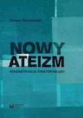 Nowy ateizm. Rekonstrukcja światopoglądu - Tomasz Sieczkowski - ebook