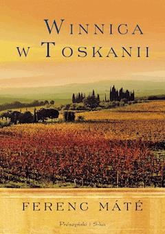 Winnica w Toskanii - Ferenc Máté - ebook