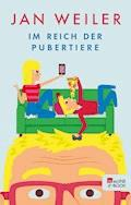 Im Reich der Pubertiere - Jan Weiler - E-Book