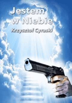 Jestem w Niebie - Krzysztof Cyraski - ebook