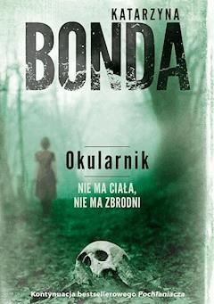 Okularnik - Katarzyna Bonda - ebook