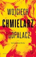 Podpalacz - Wojciech Chmielarz - ebook + audiobook