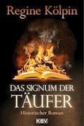 Das Signum der Täufer - Regine Kölpin - E-Book