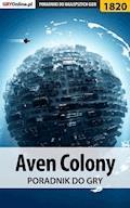 """Aven Colony - poradnik do gry - Redakcja GRYOnline.pl, Agnieszka """"aadamus"""" Adamus - ebook"""