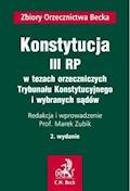 Konstytucja III RP w tezach orzeczniczych Trybunału Konstytucyjnego i wybranych sądów - Marek Zubik - ebook