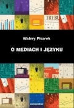 O mediach i języku - Walery Pisarek - ebook
