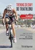 Trening siłowy do triathlonu - Patrick Hagerman - ebook