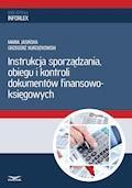 Instrukcja sporządzania, obiegu i kontroli dokumentów finansowo – księgowych - Maria Jasińska, Grzegorz Kurzątkowski - ebook