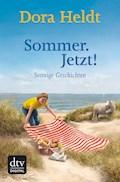 Sommer. Jetzt! - Dora Heldt - E-Book