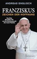 Franziskus - Zeichen der Hoffnung - Andreas Englisch - E-Book