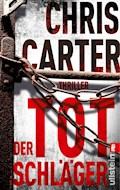 Der Totschläger - Chris Carter - E-Book