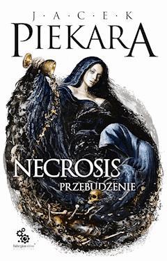 Necrosis. Przebudzenie - Jacek Piekara - ebook