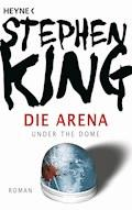 Die Arena - Stephen King - E-Book