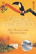 Die Rosen von Montevideo - Carla Federico - E-Book