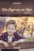 Der Engel war ein Kind - Heinz Böhm - E-Book