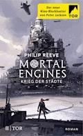 Mortal Engines - Krieg der Städte - Philip Reeve - E-Book