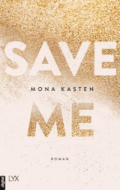 Save Me - Mona Kasten - E-Book