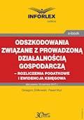 Odszkodowania związane z prowadzoną działalnością gospodarczą -rozliczenia podatkowe i ewidencja księgowa - Grzegorz Ziółkowski, Paweł Muż - ebook