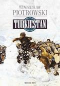 Turkiestan - Wiaczesław Piotrowski - ebook