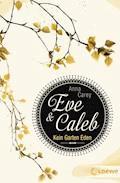 Eve & Caleb 3 - Kein Garten Eden - Anna Carey - E-Book