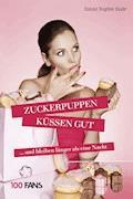 Zuckerpuppen küssen gut - Emmi Sophie Bode - E-Book