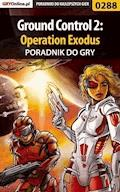 "Ground Control 2: Operation Exodus - poradnik do gry - Artur ""Roland"" Dąbrowski - ebook"