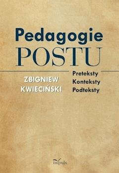 Pedagogie postu - Zbigniew Kwieciński - ebook