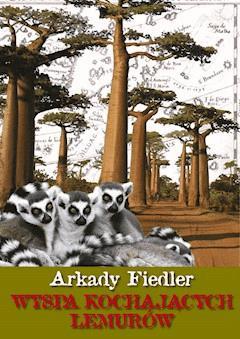 Wyspa kochających lemurów - Arkady Fiedler - ebook