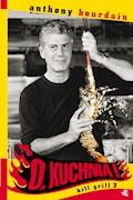O, kuchnia! Kill grill 3 - Anthony Bourdain - ebook