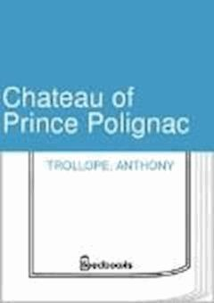Chateau of Prince Polignac - Anthony Trollope - ebook
