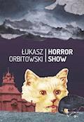 Horror show - Łukasz Orbitowski - ebook
