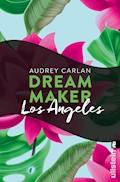 Dream Maker - Los Angeles - Audrey Carlan - E-Book