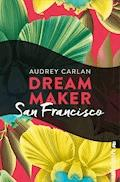 Dream Maker - San Francisco - Audrey Carlan - E-Book