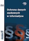 Ochrona danych osobowych w informatyce - Piotr Glen, Jakub Gosz, Katarzyna Kaczanowska - ebook